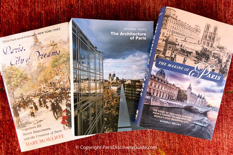 "Guides to Paris Architecture & History: ""Paris, City of Dreams,"" ""The Architecture of Paris,"" and ""The Making of Paris"""