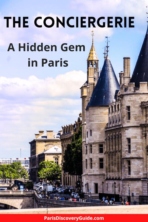 The Conciergerie: A hidden gem in Paris