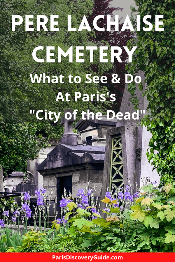 What to see & do at Pere Lachaise, City of the Dead, in Paris