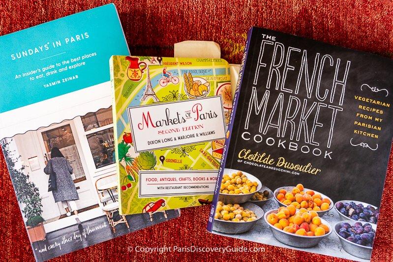 Books about Paris Foods & Markets: Sundays in Paris, Markets of Paris, The French Market Cookbook